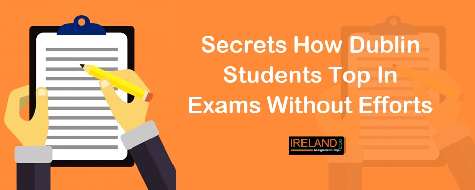 Secrets How Dublin Students Top In Exams Without Efforts
