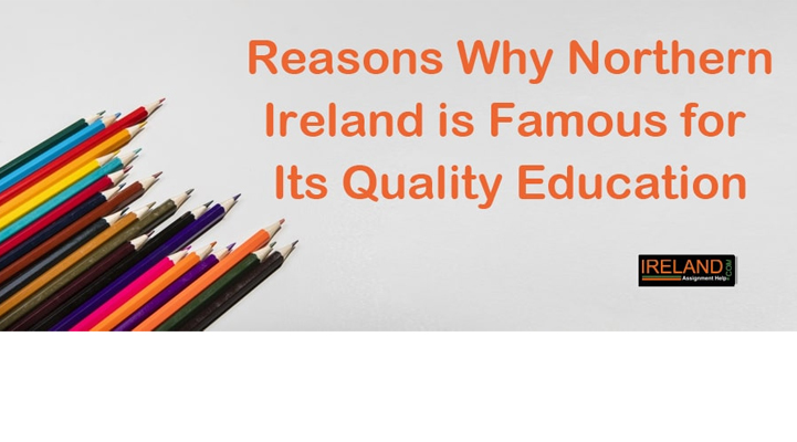 Reasons WhyNorthern Ireland is Famous for Its Quality Education