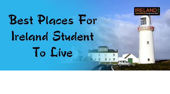 Best places for Ireland Student to live