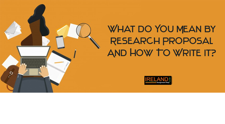 What do you mean by research proposal and how to write it?