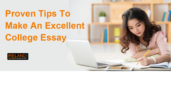 Proven Tips To Make An Excellent College Essay