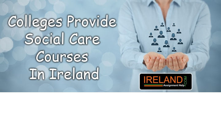 Colleges Provide Social Care Courses in Ireland