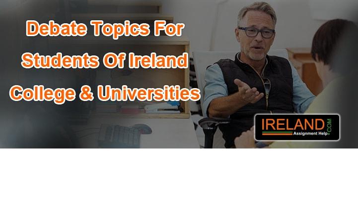 Debate Topics For Students of Ireland College & Universities