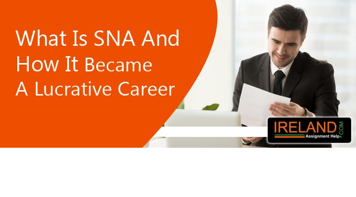 What Is SNA And How It Became A Lucrative Career?