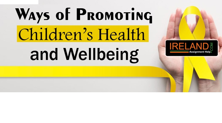 Ways of Promoting Children's Health and Wellbeing
