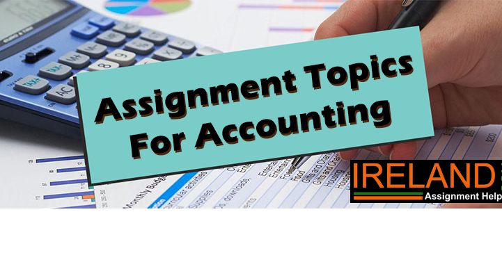 Assignment Topics for Accounting