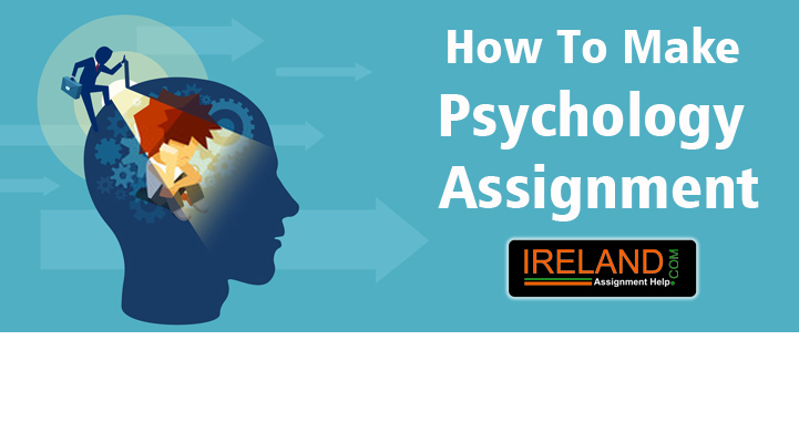 How to Make Psychology Assignment