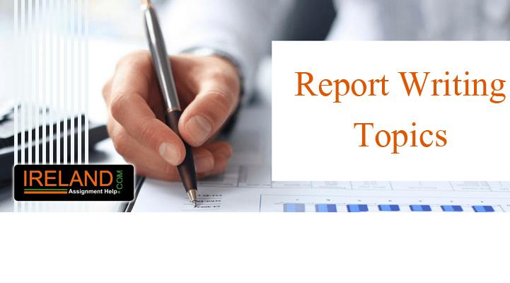 Report Writing Topics