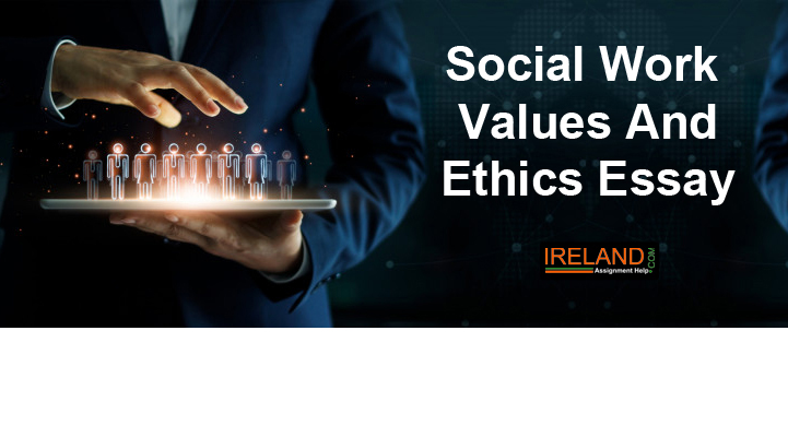 Social Work Values and Ethics Essay