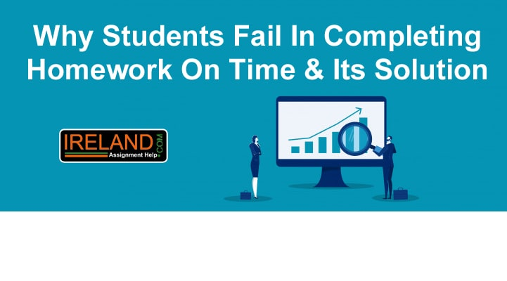 Why Students Fail In Completing Homework On Time & Its Solution
