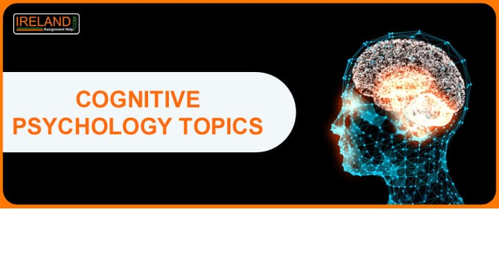 Cognitive Psychology Topics