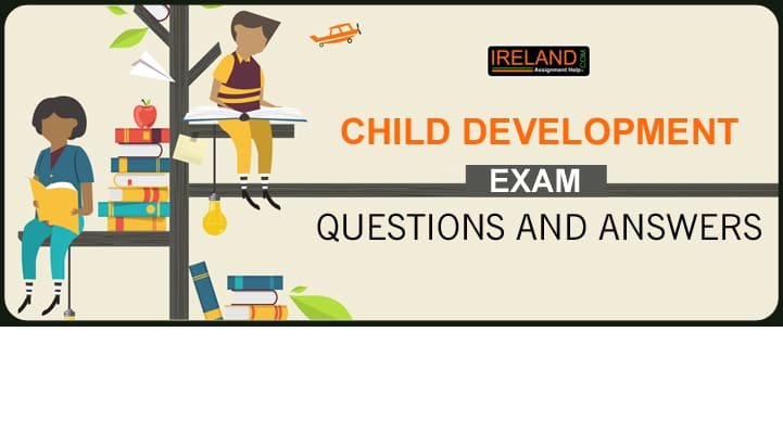 Child Development Exam Questions and Answers