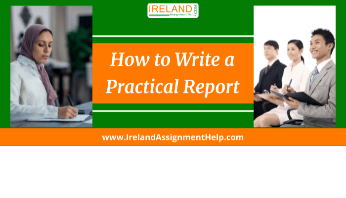 How one Should Write Practical Report for Irish Students?